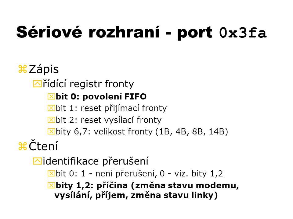 Sériové rozhraní - port 0x3fa zZápis yřídící registr fronty xbit 0: povolení FIFO xbit 1: reset přijímací fronty xbit 2: reset vysílací fronty xbity 6