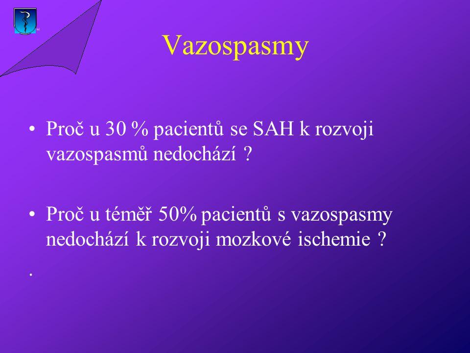 Vazospasmy Proč u 30 % pacientů se SAH k rozvoji vazospasmů nedochází .