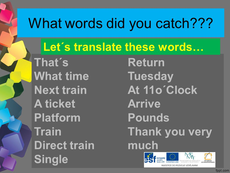 What words did you catch .