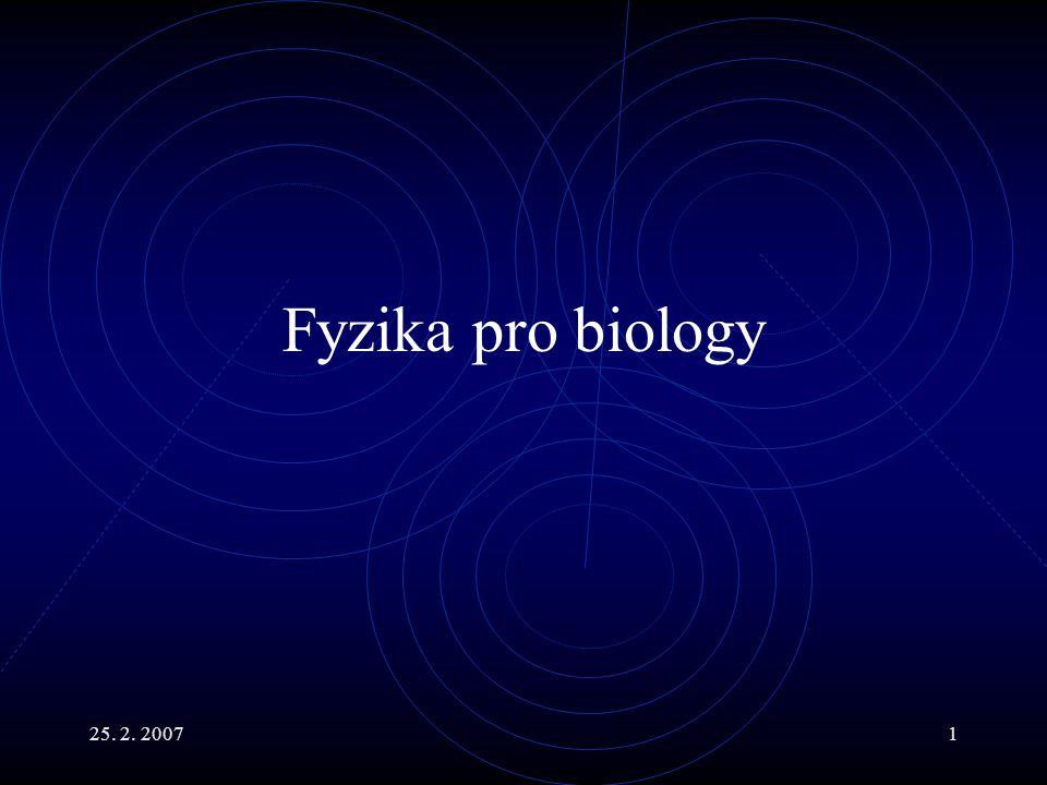 25. 2. 20072 Fyzika I Mechanika, Termodynamika