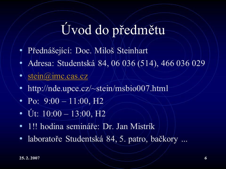 25.2. 200717 Základní jednotky - sekunda Původně 1/86400 solárního dne 1.