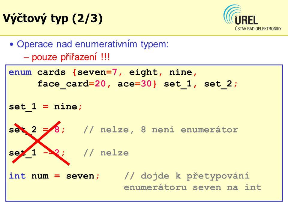 Výčtový typ (2/3) Operace nad enumerativn í m typem: – pouze přiřazen í !!.