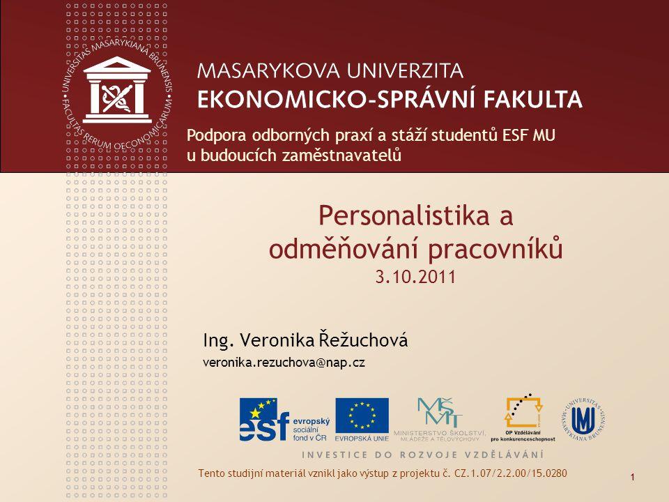 www.econ.muni.cz Děkuji za pozornost 12 Podpora odborných praxí a stáží studentů ESF MU u budoucích zaměstnavatelů Tento studijní materiál vznikl jako výstup z projektu č.