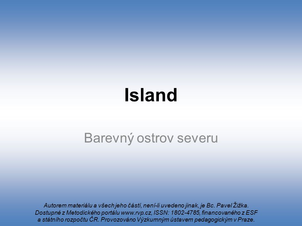 Island Co se vám vybaví, když se řekne Island? 1. 2.