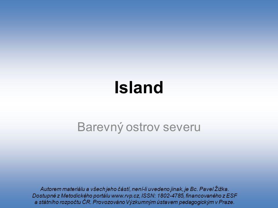 Island Barevný ostrov severu Autorem materiálu a všech jeho částí, není-li uvedeno jinak, je Bc. Pavel Žižka. Dostupné z Metodického portálu www.rvp.c