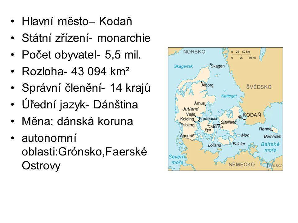 Hlavní město– Kodaň Státní zřízení- monarchie Počet obyvatel- 5,5 mil. Rozloha- 43 094 km² Správní členění- 14 krajů Úřední jazyk- Dánština Měna: dáns