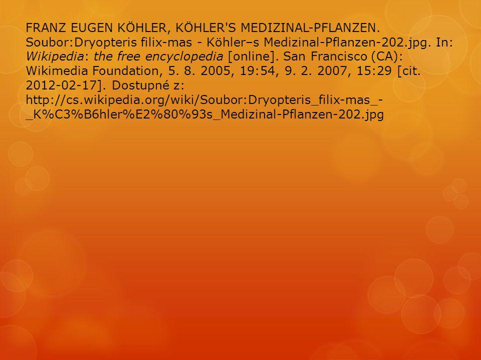 FRANZ EUGEN KÖHLER, KÖHLER'S MEDIZINAL-PFLANZEN. Soubor:Dryopteris filix-mas - Köhler–s Medizinal-Pflanzen-202.jpg. In: Wikipedia: the free encycloped