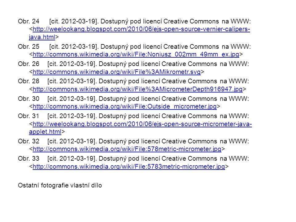 Obr. 24 [cit. 2012-03-19]. Dostupný pod licencí Creative Commons na WWW: http://weelookang.blogspot.com/2010/06/ejs-open-source-vernier-calipers- java
