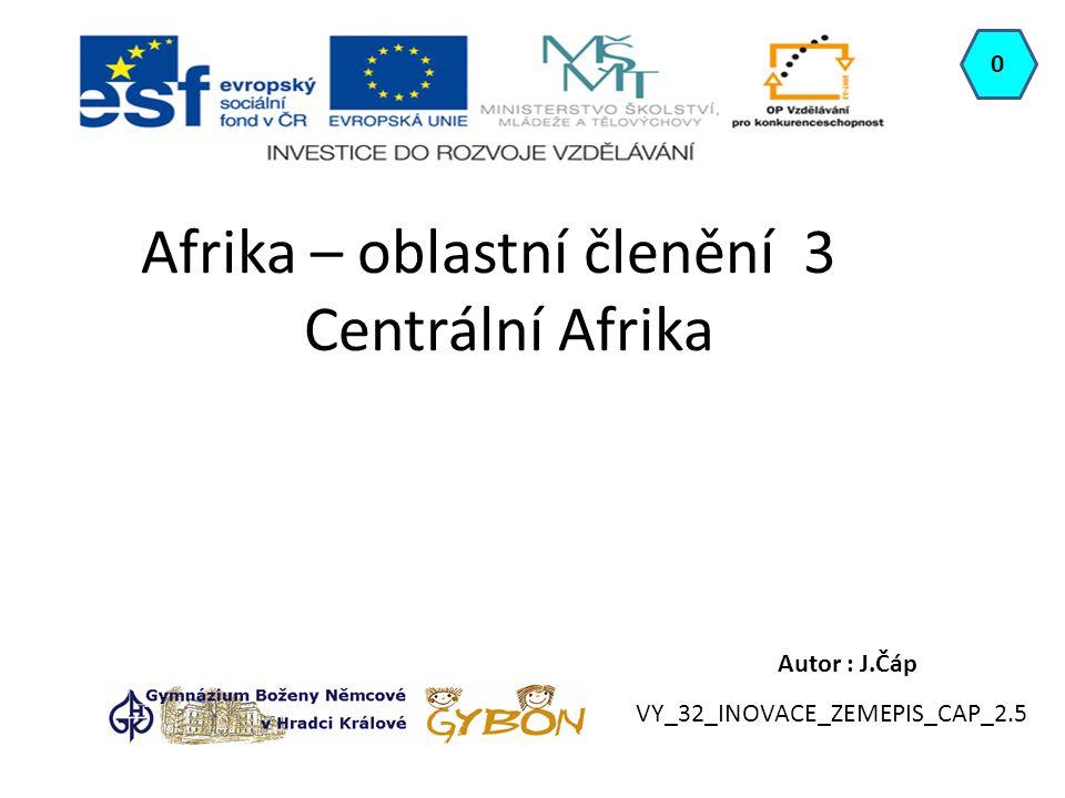 Centrální Afrika Západ oblasti tvoří pobřeží Guinejského zálivu a východ oblasti zasahuje do východoafrických propadlin.
