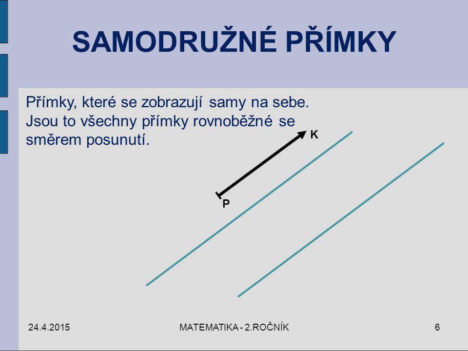 24.4.2015MATEMATIKA - 2.ROČNÍK7 T(PK): AB  A B . Najdi úsečku PK. A B A´ B´