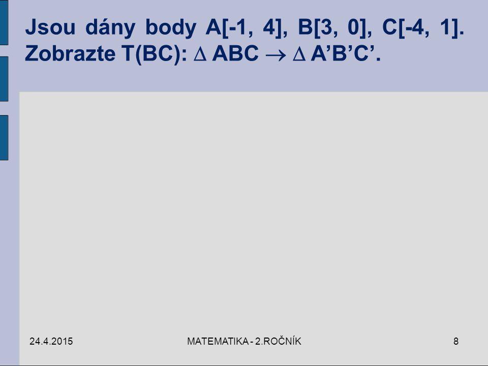 24.4.20159MATEMATIKA - 2.ROČNÍK Centrum pro virtuální a moderní metody a formy vzdělávání na Obchodní akademii T.G.