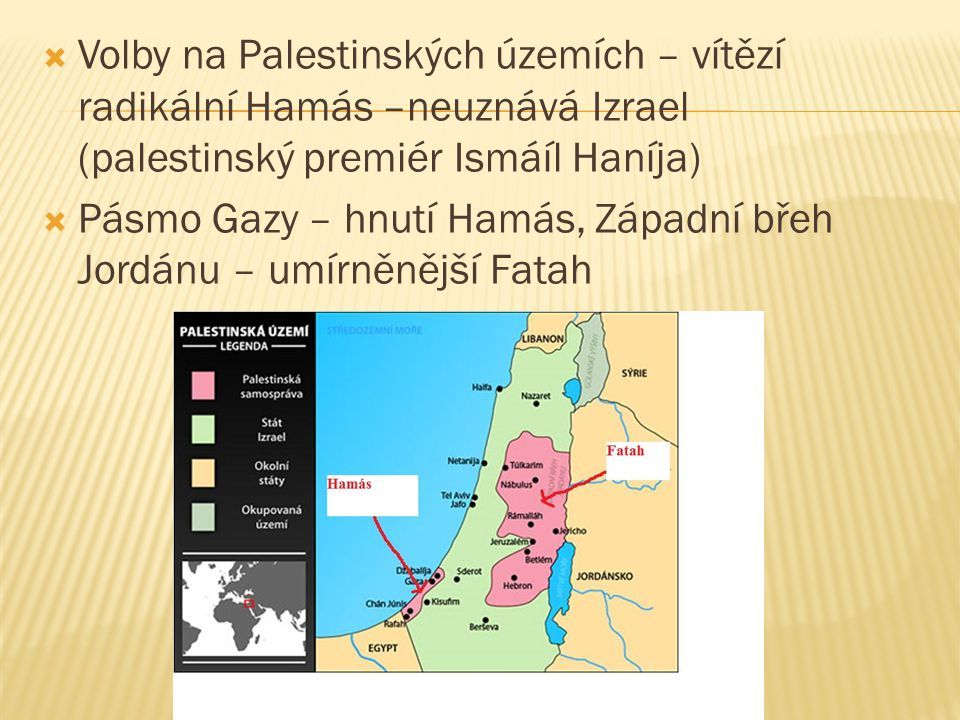  Pozastavení pomoci ze zahraničí  Pásmo Gazy: chybí potraviny, finance – pomáhá EU – pomoc ovšem vázne  únos izraelského tankisty – izraelští vojáci obsazují jih pásma Gazy – zničení elektrárny, útok na sídlo palestinského premiéra Ismáíla Haníja, zadržení několika členů palestinské vlády  Unesený voják nebyl osvobozen