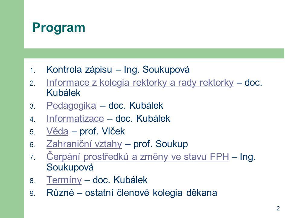 3 Informace z kolegia rektorky a rady rektorky 1.