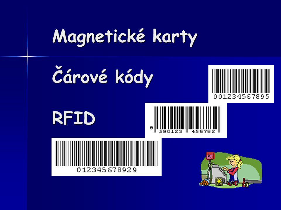 Magnetické karty Čárové kódy RFID