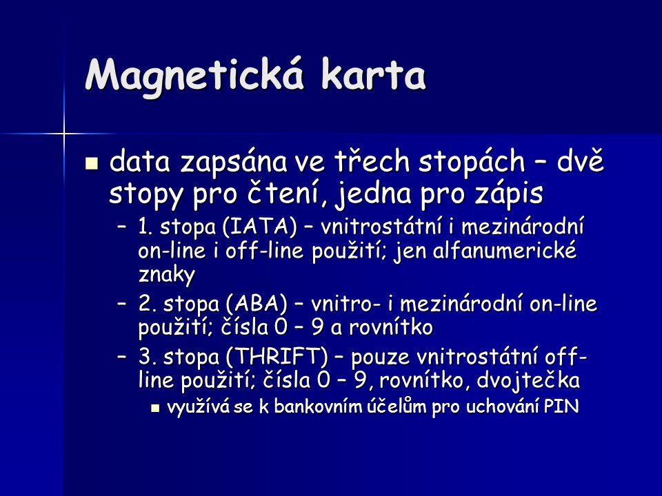 Magnetická karta data zapsána ve třech stopách – dvě stopy pro čtení, jedna pro zápis data zapsána ve třech stopách – dvě stopy pro čtení, jedna pro z