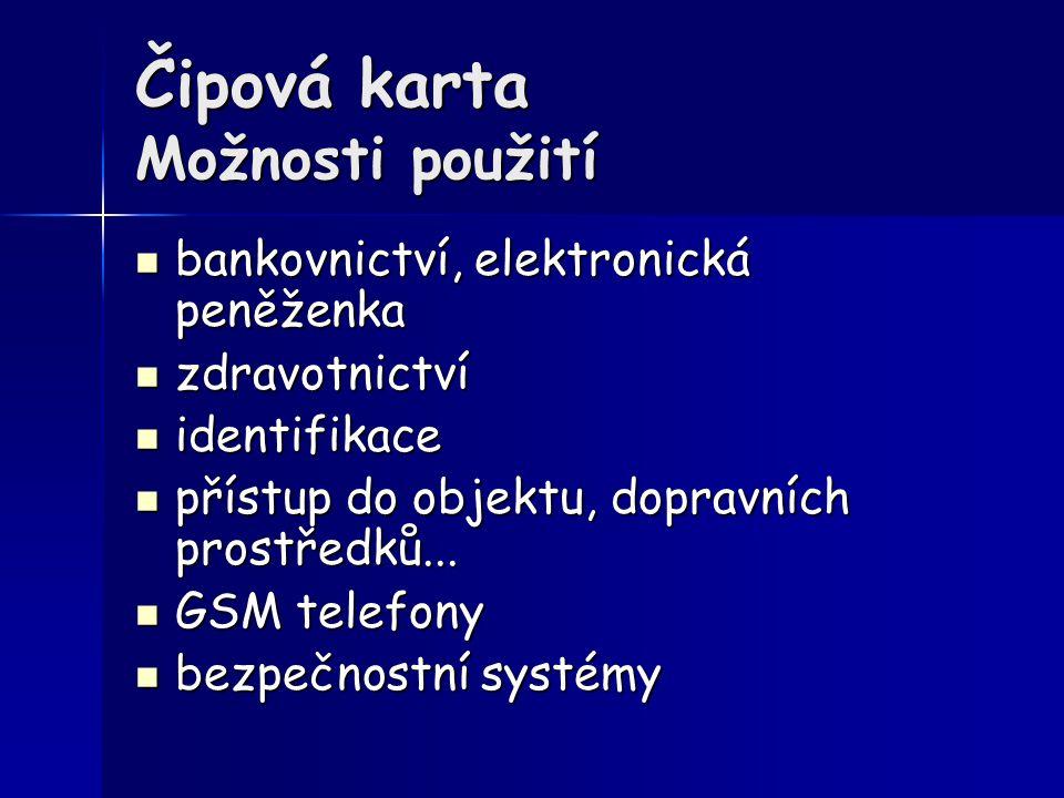 Čipová karta Možnosti použití bankovnictví, elektronická peněženka bankovnictví, elektronická peněženka zdravotnictví zdravotnictví identifikace ident