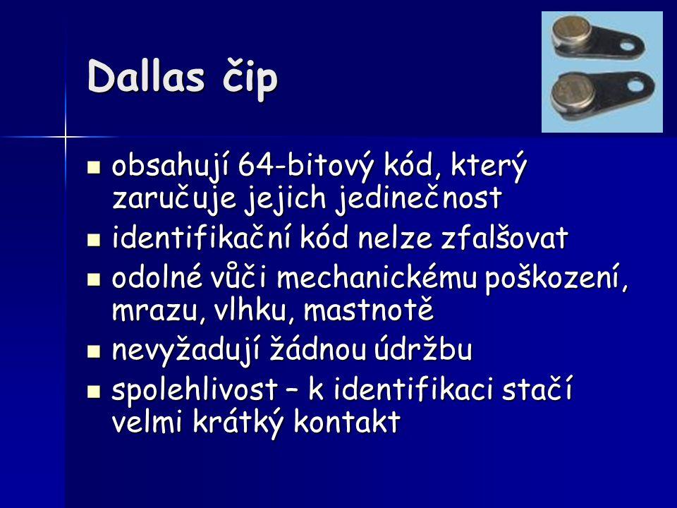 Dallas čip obsahují 64-bitový kód, který zaručuje jejich jedinečnost obsahují 64-bitový kód, který zaručuje jejich jedinečnost identifikační kód nelze