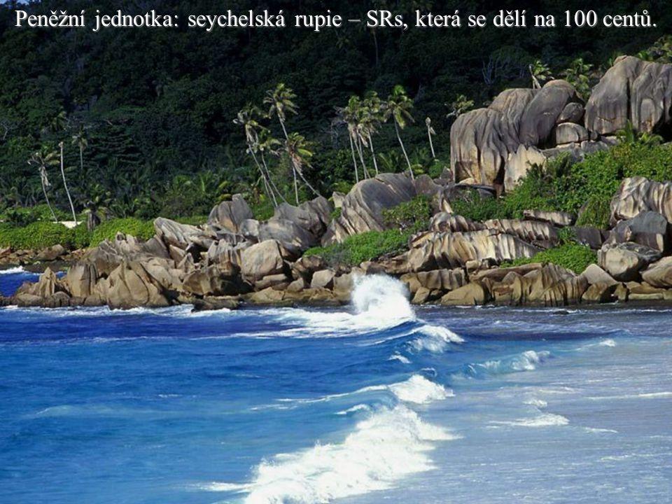 Peněžní jednotka: seychelská rupie – SRs, která se dělí na 100 centů.