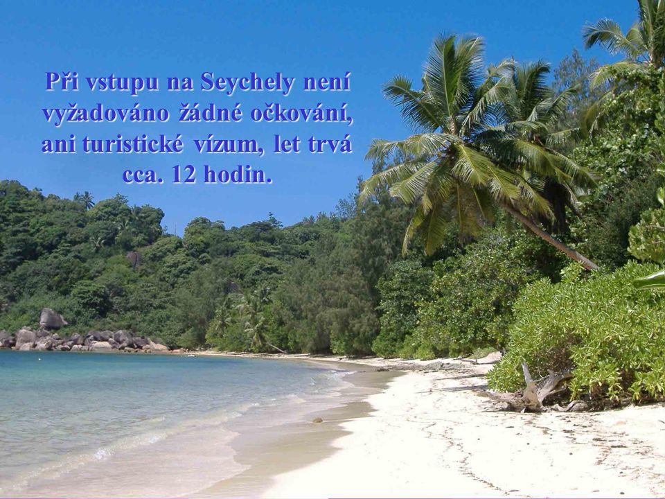 Při vstupu na Seychely není vyžadováno žádné očkování, ani turistické vízum, let trvá cca.