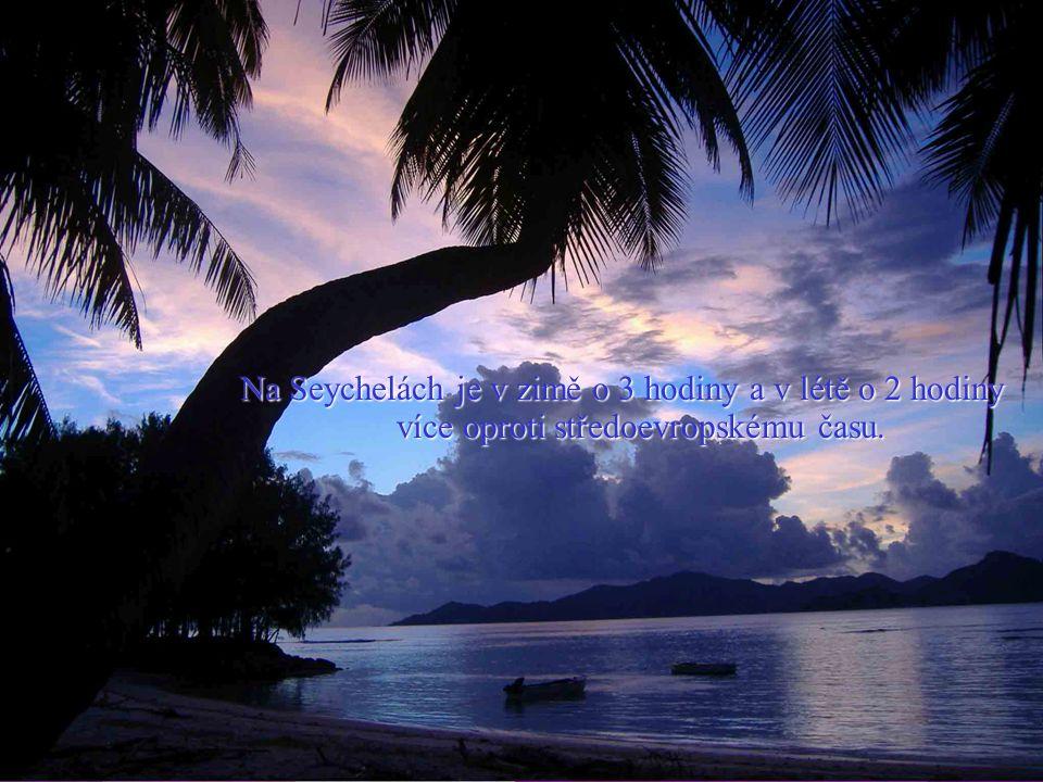 Na Seychelách je v zimě o 3 hodiny a v létě o 2 hodiny více oproti středoevropskému času.