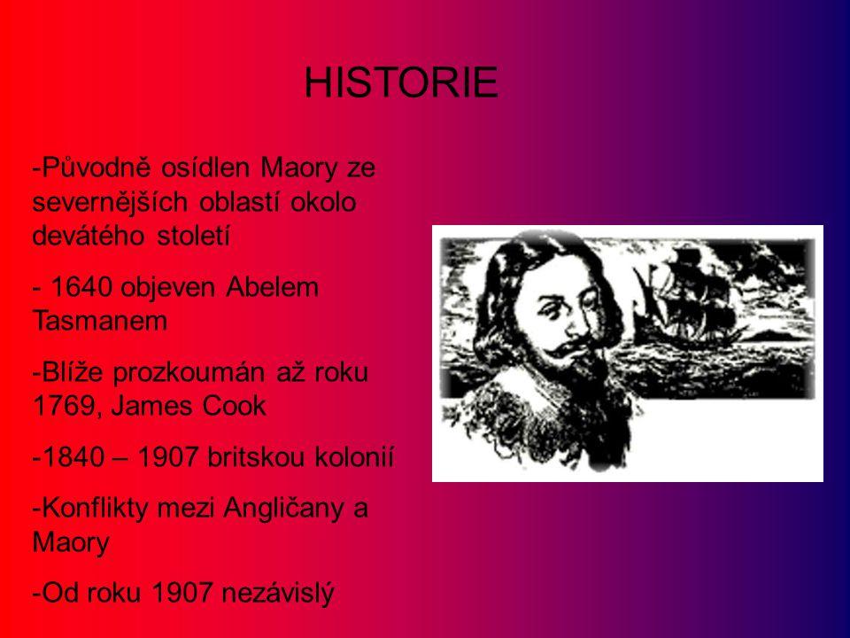 -Původně osídlen Maory ze severnějších oblastí okolo devátého století - 1640 objeven Abelem Tasmanem -Blíže prozkoumán až roku 1769, James Cook -1840