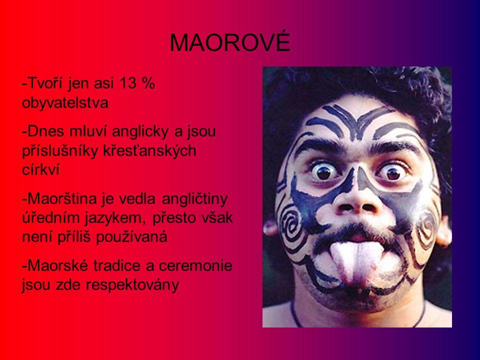 -Tvoří jen asi 13 % obyvatelstva -Dnes mluví anglicky a jsou příslušníky křesťanských církví -Maorština je vedla angličtiny úředním jazykem, přesto vš