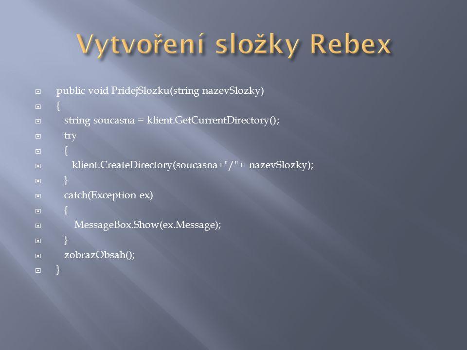  public void PridejSlozku(string nazevSlozky)  {  string soucasna = klient.GetCurrentDirectory();  try  {  klient.CreateDirectory(soucasna+