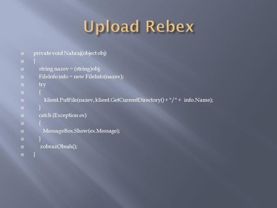  private void Nahraj(object obj)  {  string nazev = (string)obj;  FileInfo info = new FileInfo(nazev);  try  {  klient.PutFile(nazev, klient.Ge