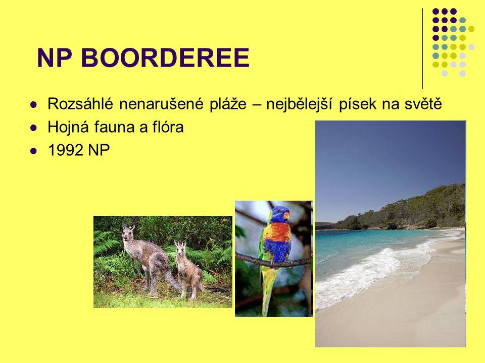 NP BOORDEREE Rozsáhlé nenarušené pláže – nejbělejší písek na světě Hojná fauna a flóra 1992 NP