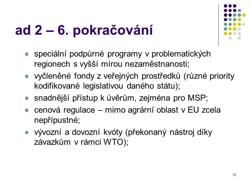 10 ad 2 – 6. pokračování speciální podpůrné programy v problematických regionech s vyšší mírou nezaměstnanosti; vyčleněné fondy z veřejných prostředků