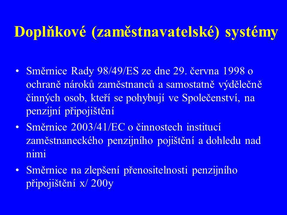 Doplňkové (zaměstnavatelské) systémy Směrnice Rady 98/49/ES ze dne 29.
