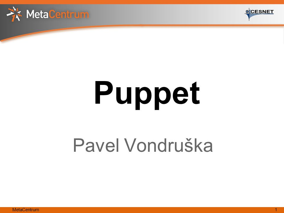 MetaCentrum1 Puppet Pavel Vondruška