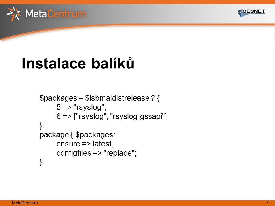 MetaCentrum7 Instalace balíků $packages = $lsbmajdistrelease ? { 5 =>