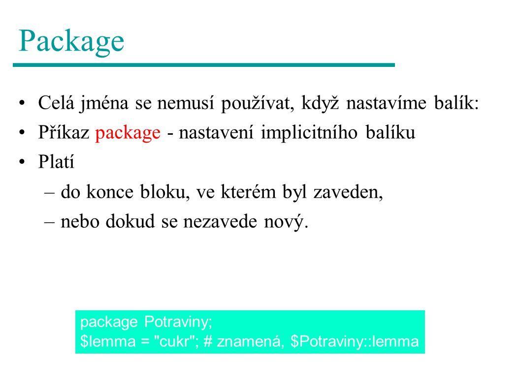 Package Celá jména se nemusí používat, když nastavíme balík: Příkaz package - nastavení implicitního balíku Platí –do konce bloku, ve kterém byl zaveden, –nebo dokud se nezavede nový.