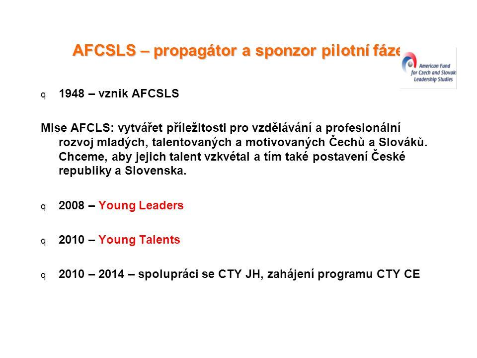 AFCSLS – propagátor a sponzor pilotní fáze q 1948 – vznik AFCSLS Mise AFCLS: vytvářet příležitosti pro vzdělávání a profesionální rozvoj mladých, talentovaných a motivovaných Čechů a Slováků.