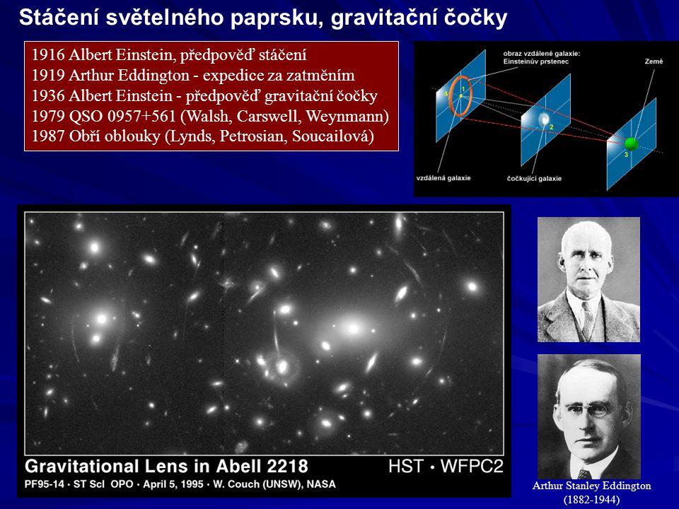 Stáčení světelného paprsku, gravitační čočky 1916 Albert Einstein, předpověď stáčení 1919 Arthur Eddington - expedice za zatměním 1936 Albert Einstein