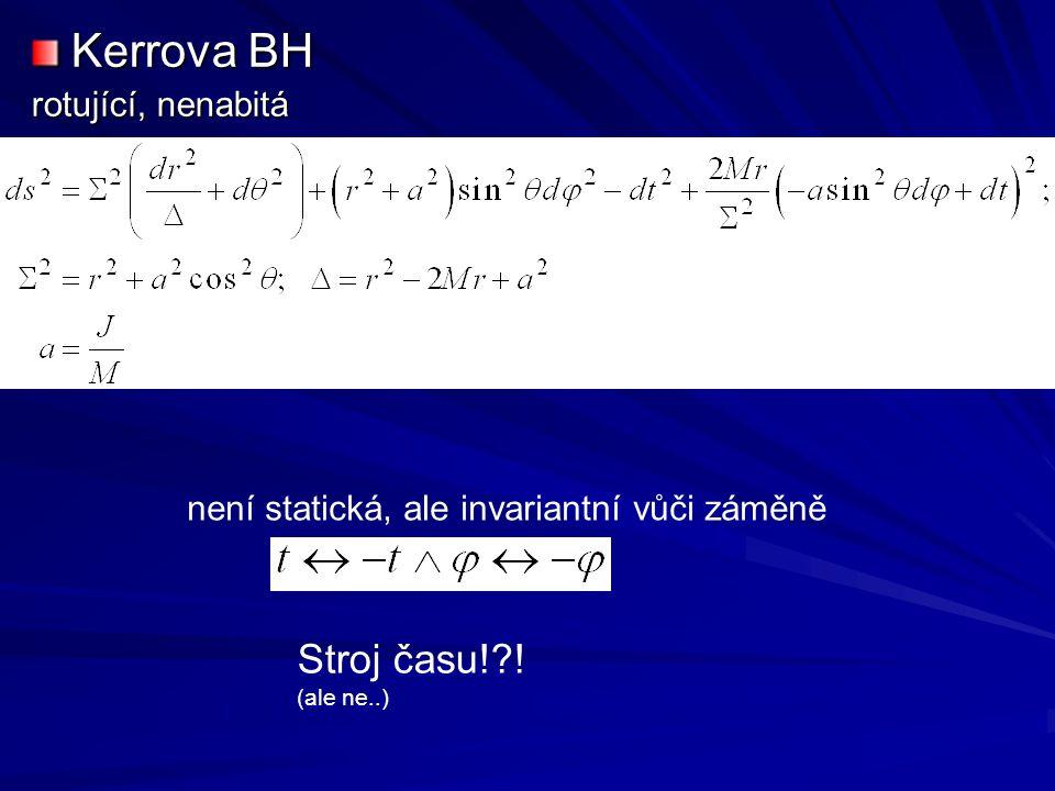 Kerrova BH rotující, nenabitá není statická, ale invariantní vůči záměně Stroj času!?! (ale ne..)