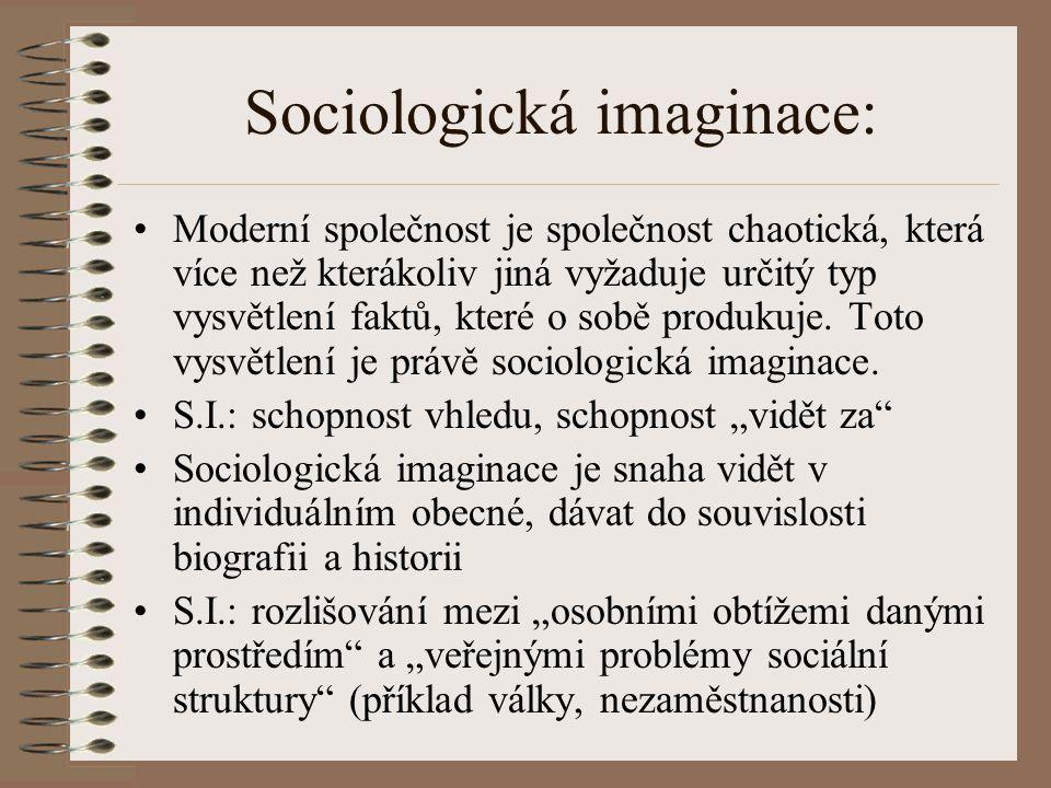 Sociologická imaginace: Základní otázky sociologické analýzy podle Millse: Jaká je struktura dané společnosti.