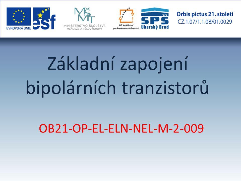 Základní zapojení bipolárních tranzistorů OB21-OP-EL-ELN-NEL-M-2-009