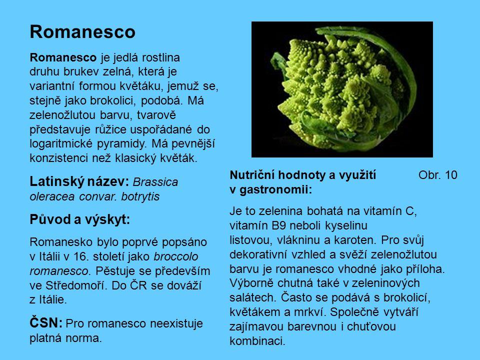 Romanesco Romanesco je jedlá rostlina druhu brukev zelná, která je variantní formou květáku, jemuž se, stejně jako brokolici, podobá. Má zelenožlutou