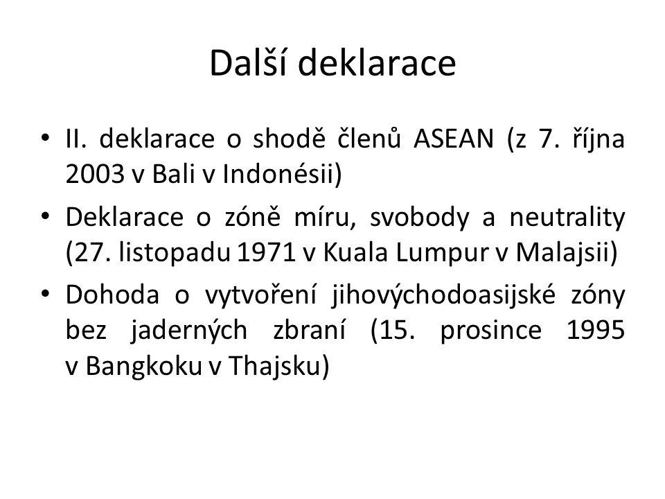 Další deklarace II. deklarace o shodě členů ASEAN (z 7. října 2003 v Bali v Indonésii) Deklarace o zóně míru, svobody a neutrality (27. listopadu 1971