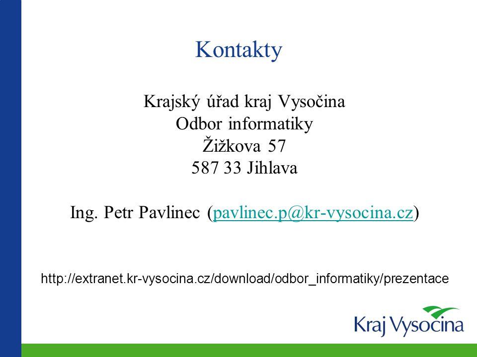 Kontakty Krajský úřad kraj Vysočina Odbor informatiky Žižkova 57 587 33 Jihlava Ing. Petr Pavlinec (pavlinec.p@kr-vysocina.cz)pavlinec.p@kr-vysocina.c
