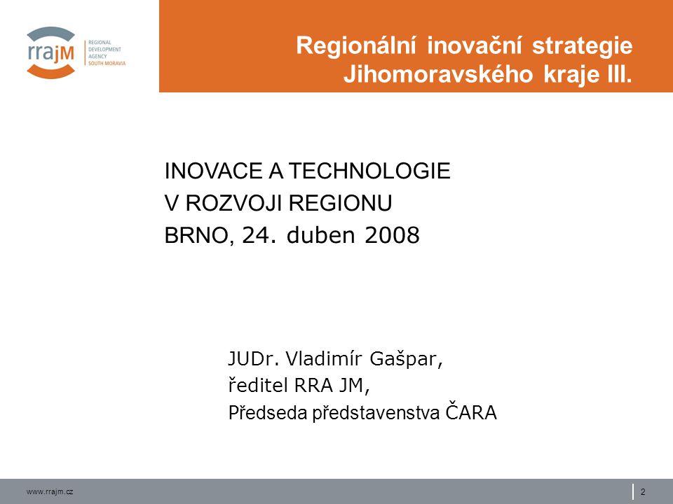 www.rrajm.cz 2 Regionální inovační strategie Jihomoravského kraje III.