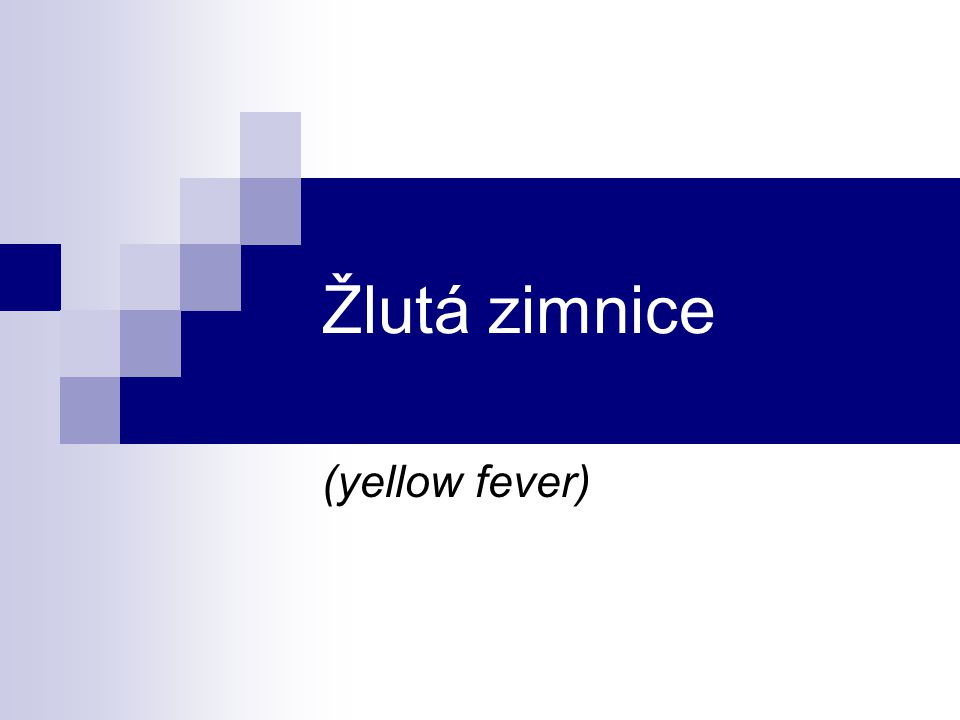 Žlutá zimnice (yellow fever)