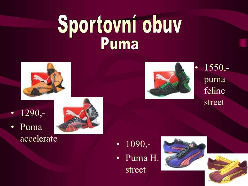 1290,- Puma accelerate 1090,- Puma H. street 1550,- puma feline street