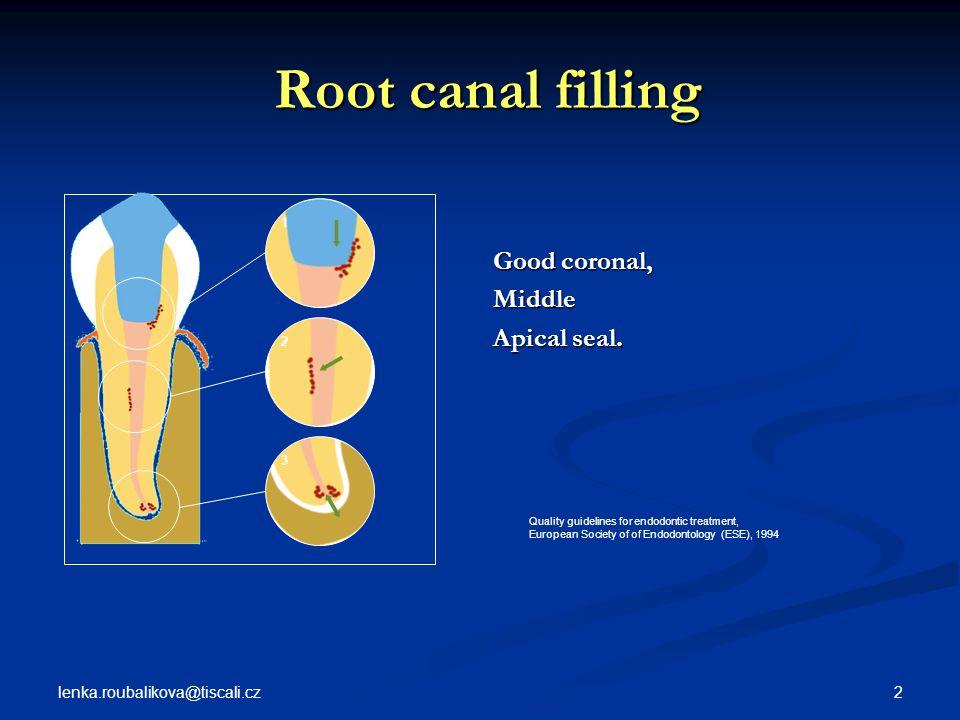 lenka.roubalikova@tiscali.cz 73 Root canal filling Methods Root canal filling Methods