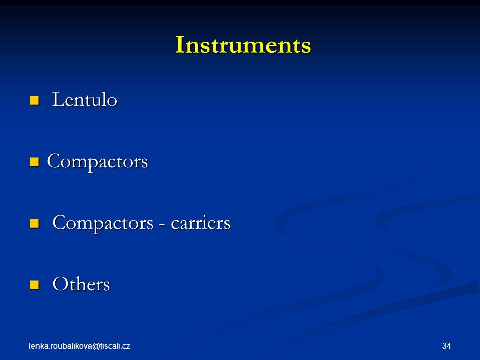 lenka.roubalikova@tiscali.cz 34 Instruments Instruments Lentulo Lentulo Compactors Compactors Compactors - carriers Compactors - carriers Others Other
