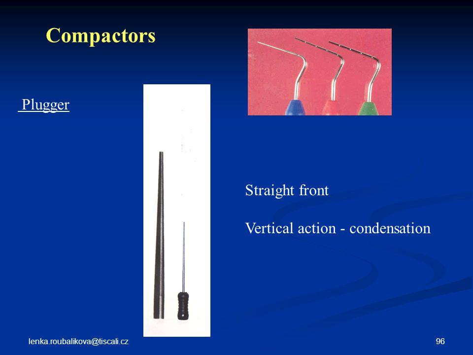 lenka.roubalikova@tiscali.cz 96 Plugger Straight front Vertical action - condensation Compactors