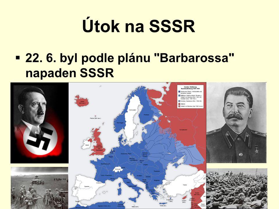Útok na SSSR  22. 6. byl podle plánu