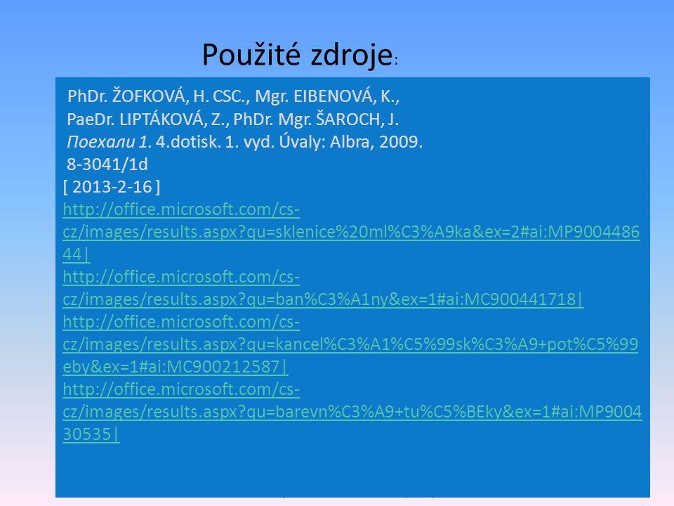 Použité zdroje : PhDr. ŽOFKOVÁ, H. CSC., Mgr. EIBENOVÁ, K., PaeDr.